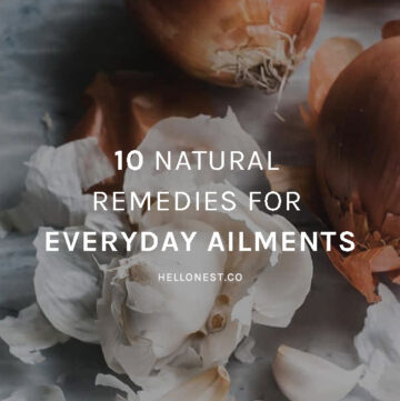10 Natural Remedies for Everyday Ailments - Hello Nest