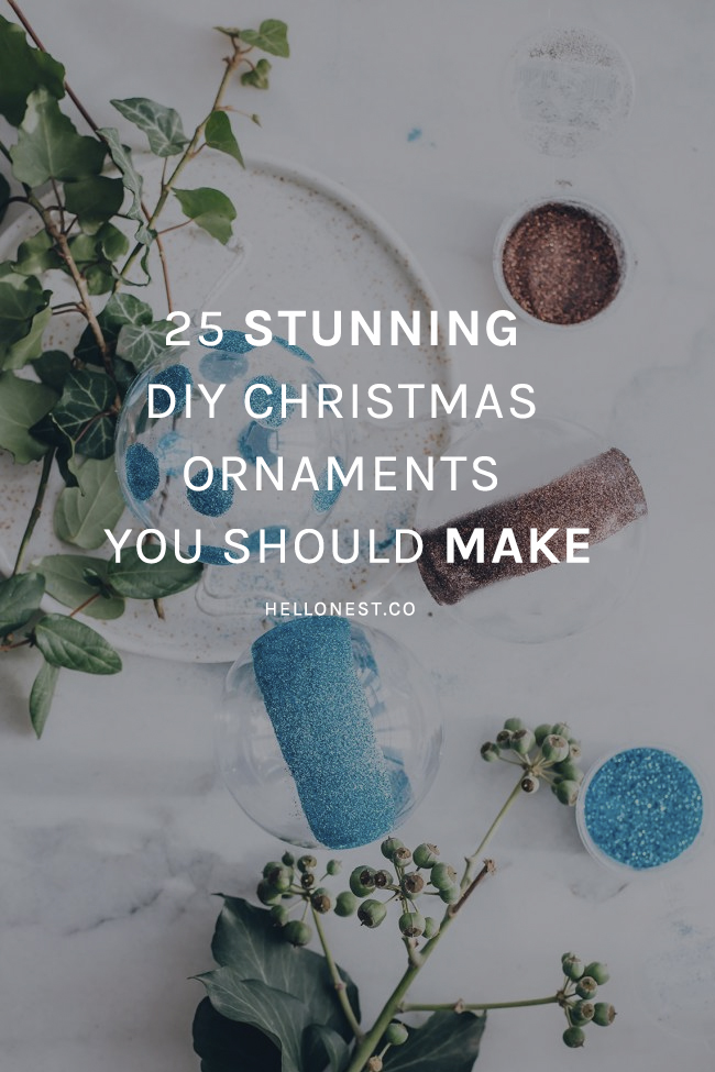25 Stunning DIY Christmas Ornaments You Should Make - HelloNest.co